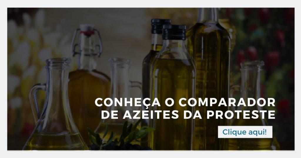 Clique aqui e conheça o comparador de azeites da PROTESTE