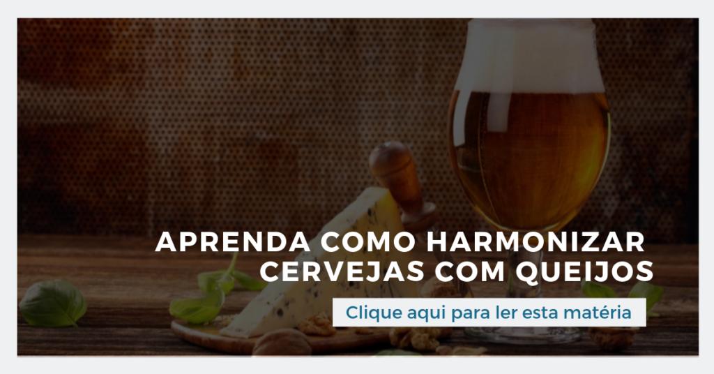 Clique aqui para ler esta matéria: Aprenda como harmonizar cervejas com queijos