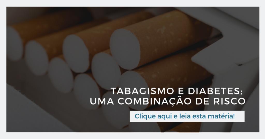 Clique aqui e leia esta matéria: Tabagismo e diabetes: uma combinação de risco
