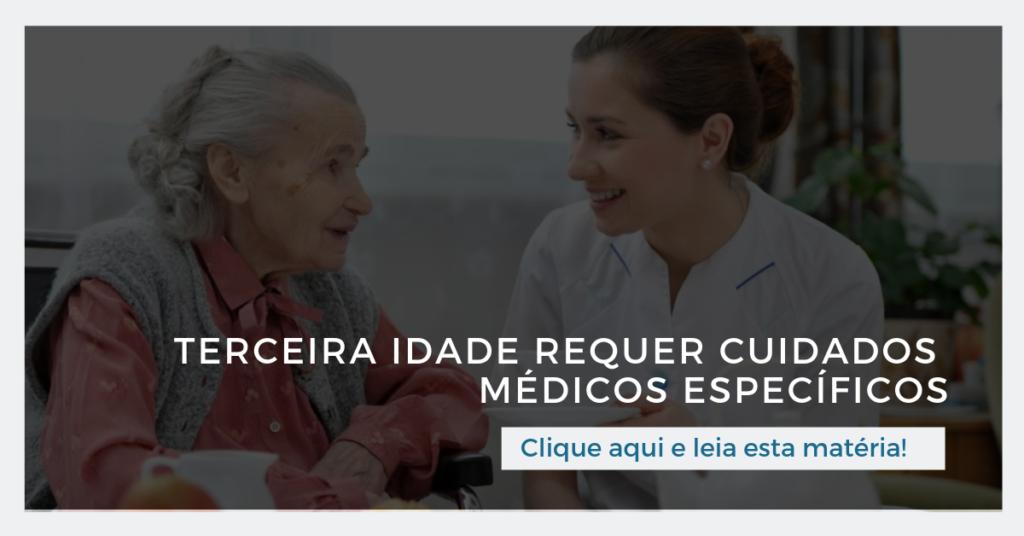 Clique aqui e leia também: Terceira idade requer cuidados médicos específicos